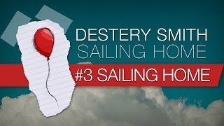 03 - Sailing Home [Destery Smith - Sailing Home] Lyric Video