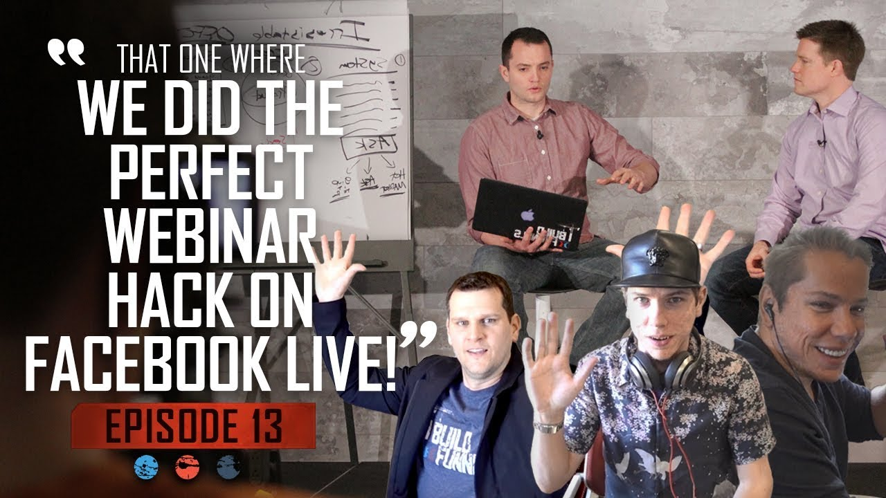That one where we did the PERFECT WEBINAR hack on Facebook LIVE! Funnel Hacker TV - Episode 13