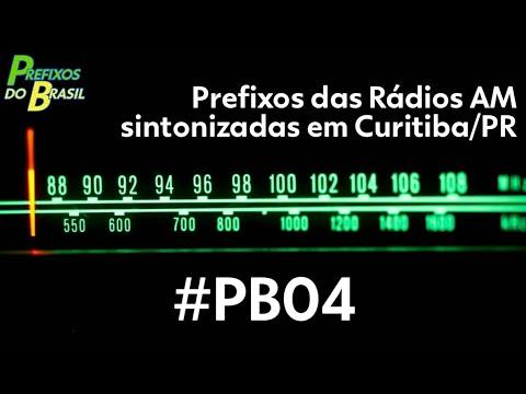 #PB04 - Prefixos das Rádios AM sintonizadas em Curitiba/PR
