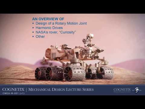 Rotary joint design, harmonic drives, NASA rover Curiosity c
