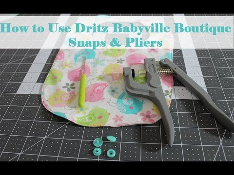 How to Use Dritz Babyville Boutique Snaps & Pliers