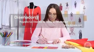 Diseñador@ | Registra tus Diseños de Moda en Blockchain | www.Solvaip.com