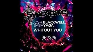 WHITOUT YOU - Miss Babayaga Dj & Josh Blackwell