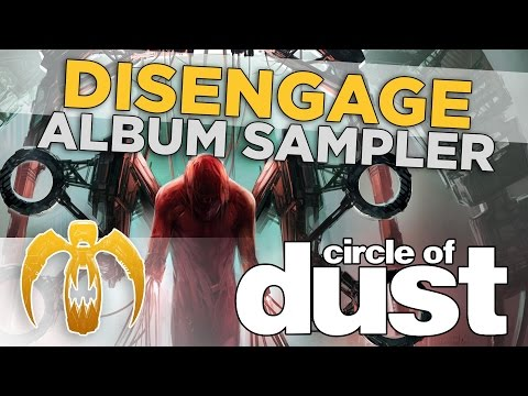 Circle of Dust - Disengage (Album Sampler)