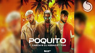 T Garcia & Dj Assad Ft. Tohi - Poquito (Official Lyric Video)