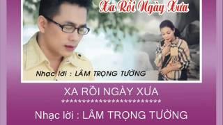 XA RỒI NGÀY XƯA Huỳnh Nguyễn Công Bằng - Dương Hồng Loan