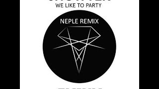Showtek - We Like To Party (Neple Remix) FREE DOWNLOAD