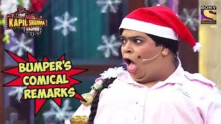 Bumper's Comical Remarks - The Kapil Sharma Show