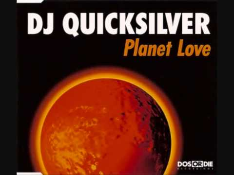 DJ Quicksilver - Planet Love (Club Mix)