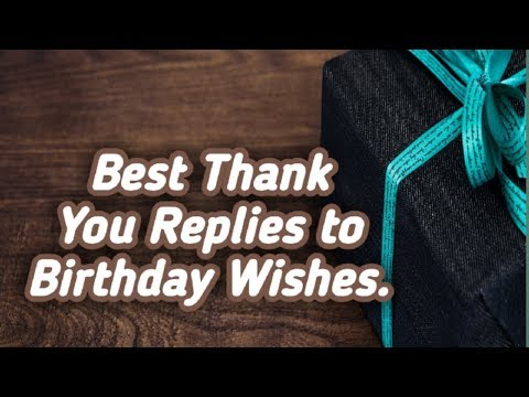 Best Thank You Replies To Birthday Wishes.| In English Language