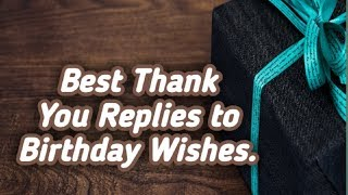 Best Thank You Replies to Birthday Wishes.  In English language