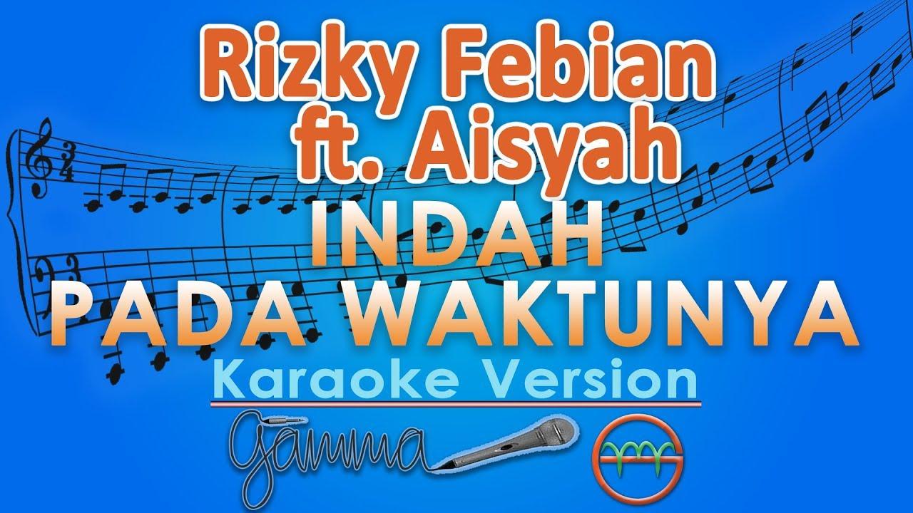Rizky Febian & Aisyah Aziz - Indah Pada Waktunya (Karaoke ...