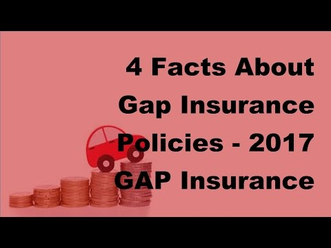 4 Facts About Gap Insurance Policies  |  2017 GAP Insurance Policy Tips