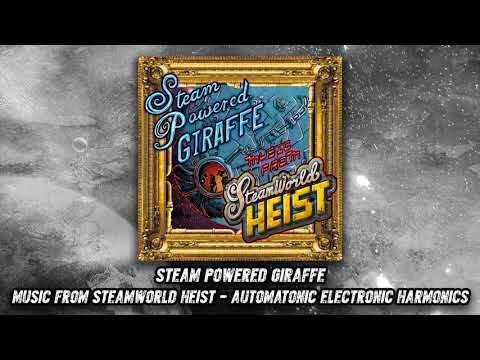 Steam Powered Giraffe - Automatonic Electronic Harmonics (Audio) [SteamWorld Heist Version]