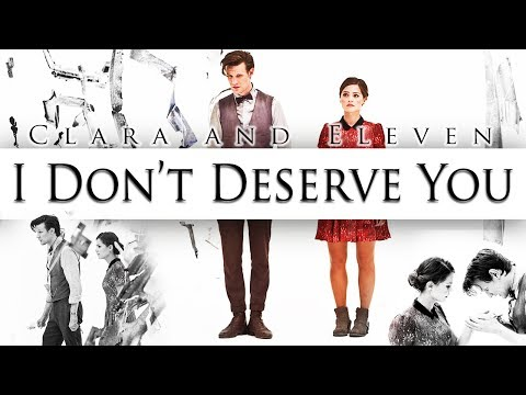 Clara & Eleven - I Don't Deserve You