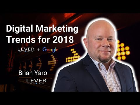 Digital Marketing Trends for 2018 - Lever's Brian Yaro on Audience