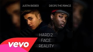 Drops & Justin Bieber - Hard 2 Face Reality (Audio) [Lyrics in description]