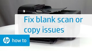 Resolving Issues That Cause Blank Scans or Copies | HP Printers | HP