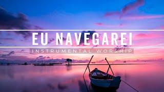 Instrumental Worship   Fundo Musical - EU NAVEGAREI - NOVO 2021