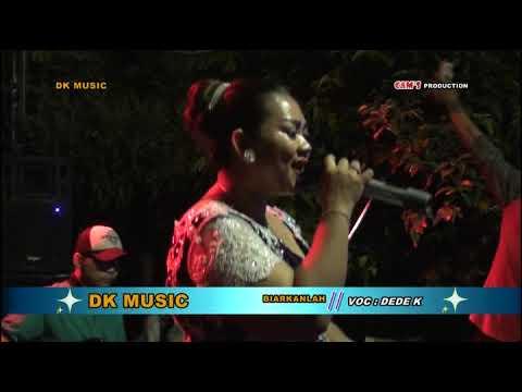 DK MUSIC - BIARKANLAH - DEDE KURNIA