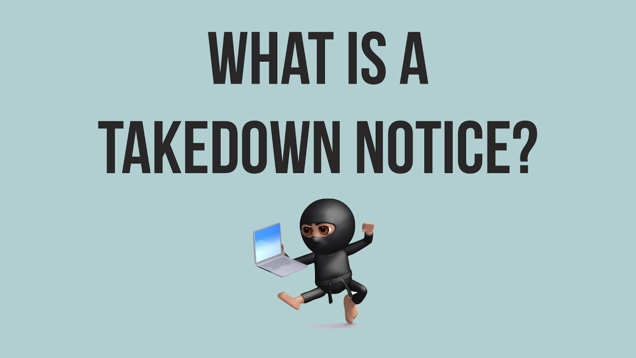 Download What is a Takedown Notice?