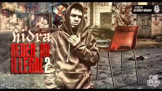 Repeat youtube video Hidra - Neden mi İllegal 2 (2013)