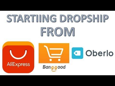 Starting Dropship Business From Aliexpress, Banggood And Oberlo