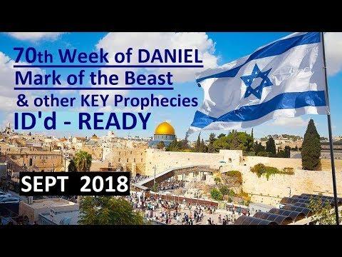 70th Week of Daniel / 1-World MARK / ANTICHRIST ---- (Sept 2018)