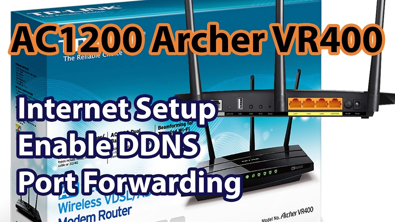 TP-Link AC1200 Archer VR400 : Internet Setup, DDNS, Port Forwarding