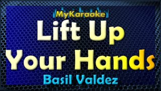Lift Up Your Hands - Karaoke version in the style of Basil Valdez