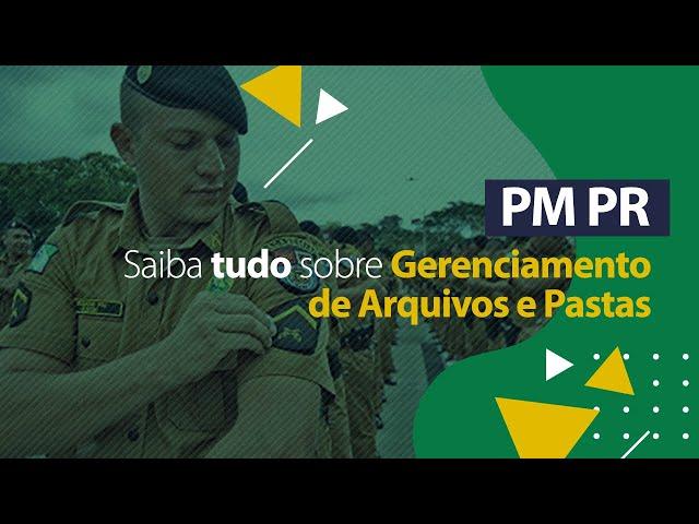 Gerenciamento de Arquivos e Pastas - Informática - Concurso PM PR (Soldado)