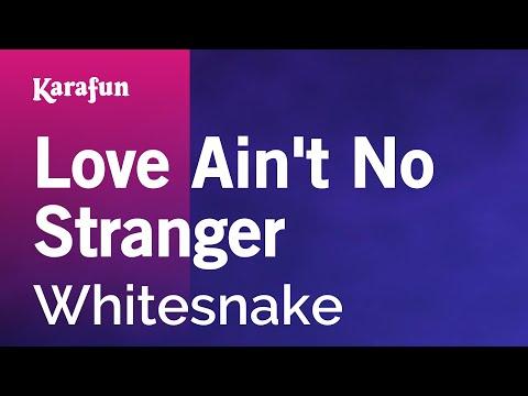 Karaoke Love Ain't No Stranger - Whitesnake *