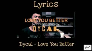 Download lagu Dycal Love You Better MP3