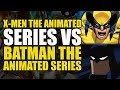 X-Men TAS vs Batman TAS | Comics Explained