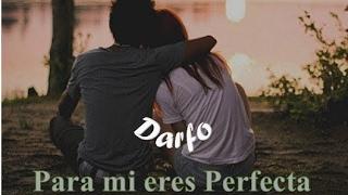 ღ Para Mi Eres Perfecta ღ | Canción para dedicar (2016) DacroX Ft