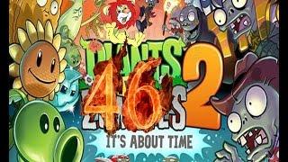 Plants Vs Zombies 2 прохождение эпизод 46 HD