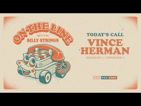 Vince Herman On The Line with Billy Strings