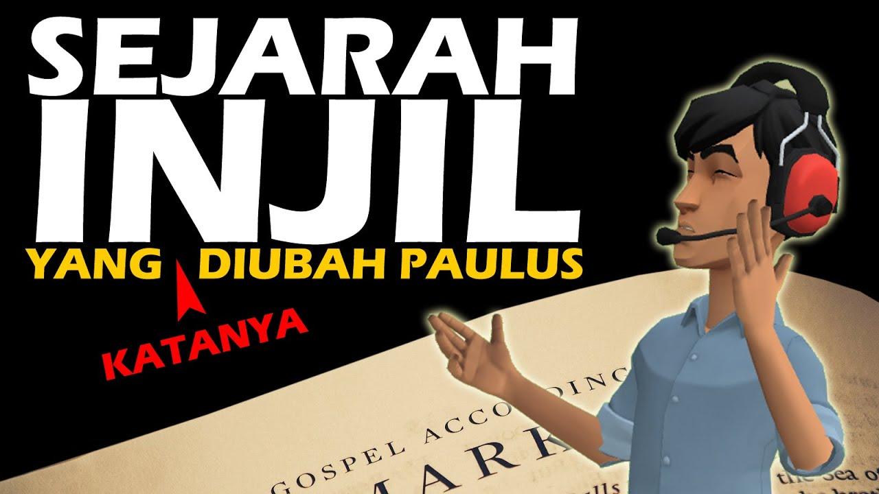 SEJARAH INJIL   Yang (katanya) DIBUAT atau DIUBAH oleh PAULUS !