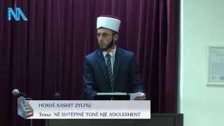 Hutbe: €€Në shtëpinë tonë një adoleshent - Hoxhë Rashit Zylfiu