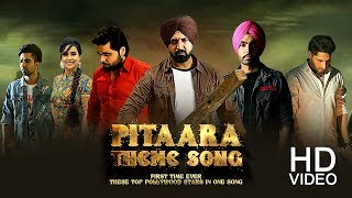 Pitaara TV Theme Song | Gippy Grewal |Ammy Virk | Ninja | Jassie Gill | Hardy Sandhu |Sunanda Sharma