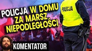 Policja w Domu za Marsz Niepodległości - PIS Zaczyna Zastraszanie? Analiza Komentator Polityka 2019
