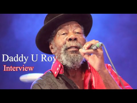 Daddy U Roy - Exclusive Interview 2017