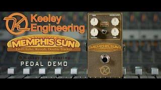 Keeley Memphis Sun Guitar Pedal Demo