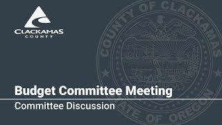 Budget Committee Afternoon Discussion June 5, 2018