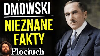 Roman Dmowski - Historia Prawdziwa - Życiorys - Nieznane Fakty - Cytaty - Plociuch