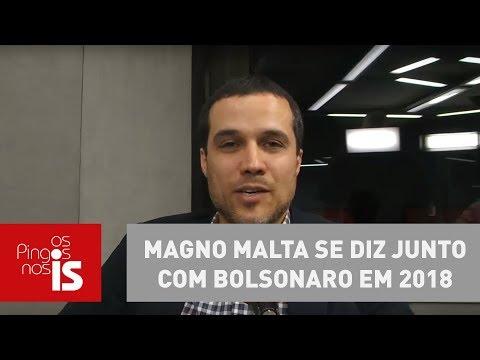 Felipe Moura Brasil: Magno Malta Se Diz Junto Com Bolsonaro Em 2018