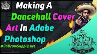 Making Dancehall Album Artworks In Adobe Photoshop Live #DreamX | 🎼📀 Itz-Beez-Da TrackStar