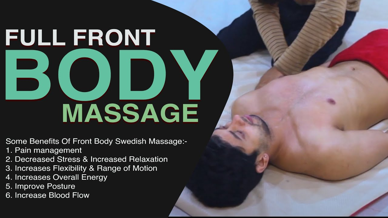 Best Swedish Massage Techniques Full Front Body For More Relaxation, Flexibility & Reduce Stress