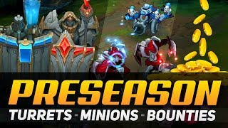 PRE-SEASON CHANGES: Turrets, Minions and Bounties!