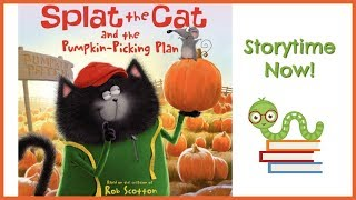 Splat the Cat and the Pumpkin Picking Project - By Rob Scotton   Kids Books Read Aloud